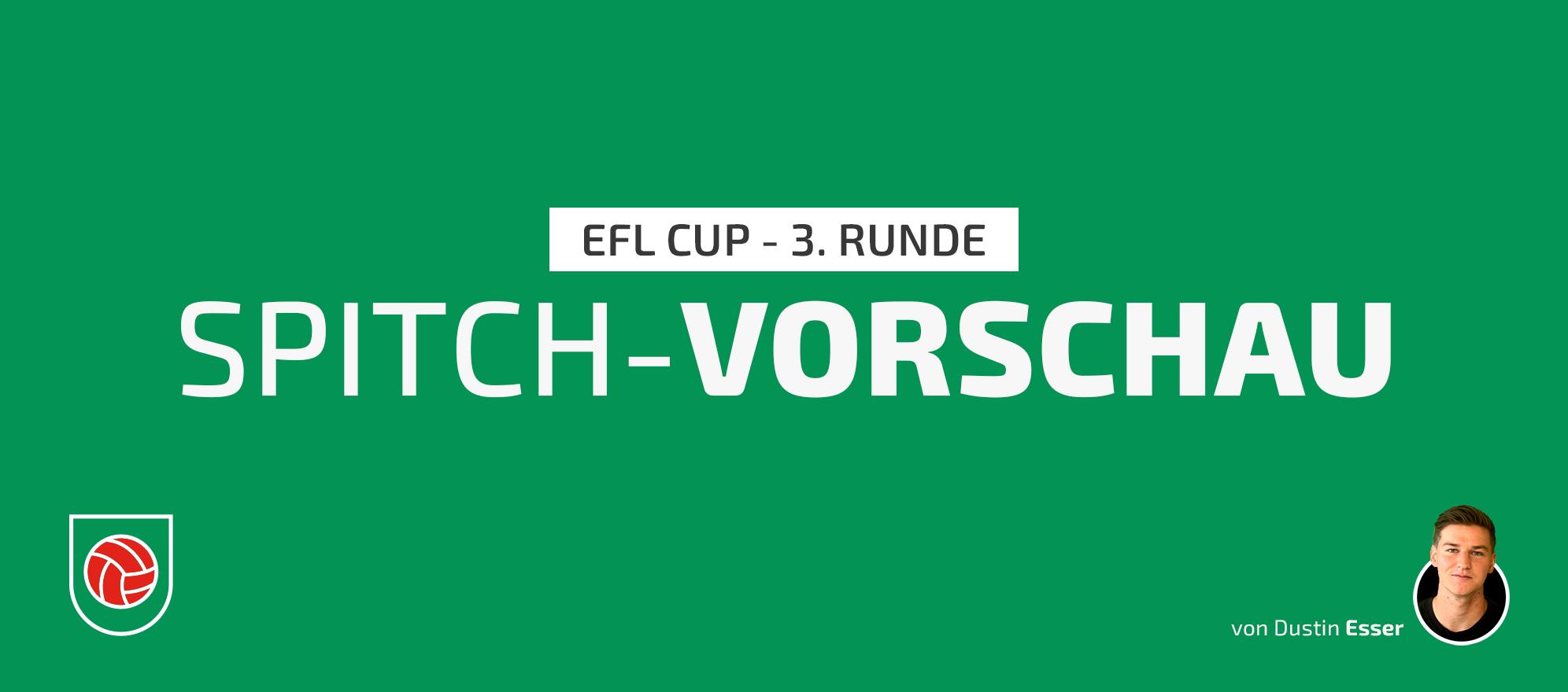 SPITCH-Vorschau für den EFL CUP am Dienstag